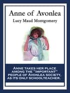 Anne of Avonlea - With linked Table of Contents ebook by Lucy Maud Montgomery