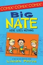 Big Nate: Here Goes Nothing ebook by Lincoln Peirce, Lincoln Peirce