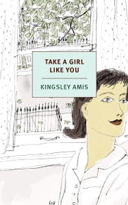 Take a Girl Like You ebook by Kingsley Amis,Christian Lorentzen