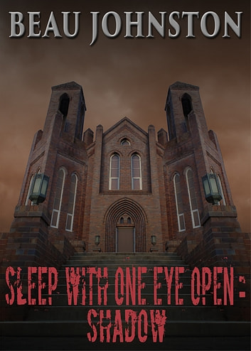 Sleep With One Eye Open: Shadow ebook by Beau Johnston