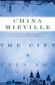 The City & The City - A Novel ebook by China Miéville