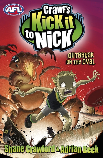 Outbreak on the Oval - Crawf's Kick it to Nick eBook by Shane Crawford