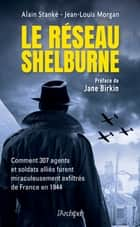 Le réseau Shelburn ebook by Alain Stanke, Jean-Louis Morgan