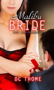 Malibu Bride (Fast Lane Romance #2) ebook by DC Thome