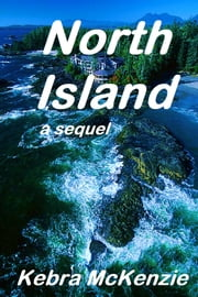 North Island a Sequel ebook by Kebra McKenzie