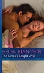 The Greek's Bought Wife (Mills & Boon Modern) (Wedlocked!, Book 52) ebook by Helen Bianchin