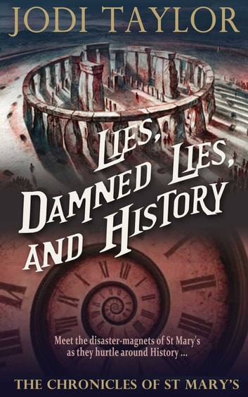 Lies, Damned Lies, and History: The Chronicles of St. Mary's Book Seven ebook by Jodi Taylor