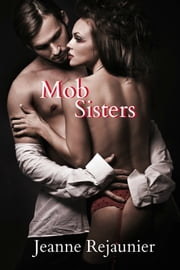 Mob Sisters ebook by Jeanne Rejaunier