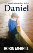 Daniel ebook by Robin Merrill