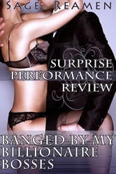 Surprise Performance Review: Banged by my Billionaire Bosses ebook by Sage Reamen