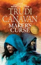 Maker's Curse ebook by Trudi Canavan