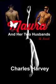 Maura And Her Two Husbands ebook by Charles Harvey