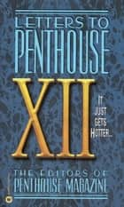 Letters to Penthouse XII ebook by Penthouse International
