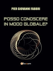 Posso conoscere in modo globale? ebook by Kobo.Web.Store.Products.Fields.ContributorFieldViewModel