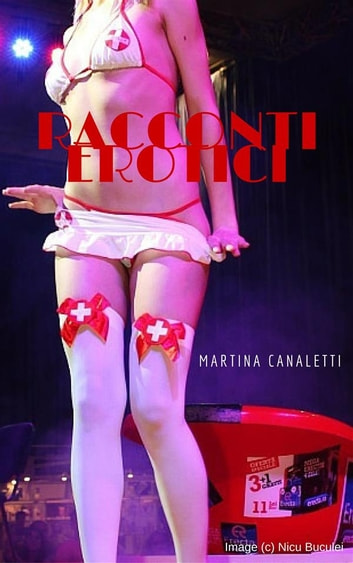 Racconti erotici ebook by Martina Canaletti