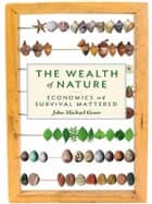 The Wealth of Nature ebook by John Michael Greer