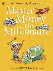 Master Money the Millionaire ebook by Allan Ahlberg