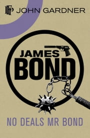 No Deals, Mr. Bond ebook by John Gardner