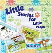 Little Stories for Little People ebook by John Rowe