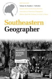 Southeastern Geographer - Fall 2012 Issue ebook by Carl A. Reese,David M. Cochran