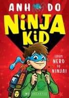 Ninja Kid #1 ebook by Anh Do, Jeremy Ley