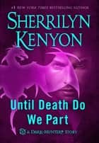 Until Death We Do Part ebook by Sherrilyn Kenyon