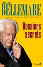 Dossiers secrets NED 2013 ebook by Pierre Bellemare