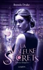 La Voleuse de secrets ebook by Brenda Drake, Diane Durocher