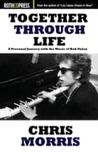 Together Through Life ebook by Chris Morris