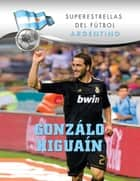 Gonzalo Higuaín ebook by Elizabeth Levy Sad
