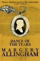 Dance of the Years ebook by Margery Allingham
