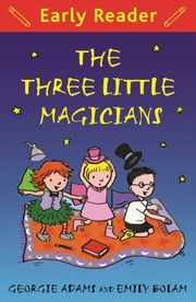 The Three Little Magicians eBook by Georgie Adams, Emily Bolam