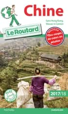 Guide du Routard Chine 2017/18 ebook by Philippe Gloaguen