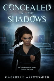 Concealed in the Shadows ebook by Gabrielle Arrowsmith