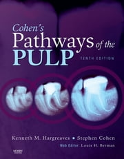 Cohen's Pathways of the Pulp Expert Consult ebook by Louis H. Berman,Kenneth M. Hargreaves,Steven R. Cohen