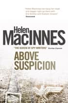 Above Suspicion ebook by Helen Macinnes