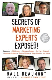 Secrets of Marketing Experts Exposed! ebook by Dale Beaumont