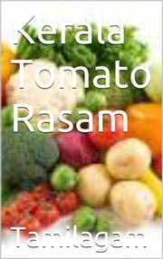 Kerala Tomato Rasam ebook by Tamilagam