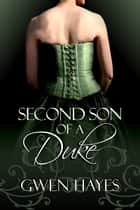 Second Son of a Duke ebook by Gwen Hayes