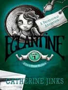Eglantine - A Ghost Story eBook by Catherine Jinks