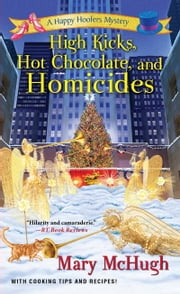 High Kicks, Hot Chocolate, and Homicides ebook by Mary McHugh