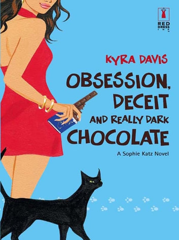 Obsession, Deceit And Really Dark Chocolate (Mills & Boon Silhouette) ebook by Kyra Davis