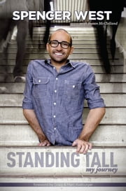 Standing Tall - My Journey ebook by Spencer West,Craig And Marc Kielburger