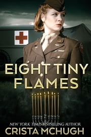 Eight Tiny FLames ebook by Crista McHugh