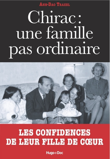 Chirac : Une famille pas ordinaire ebook by Anh-dao Traxel,Florence Maniglet