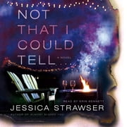 Not That I Could Tell - A Novel audiobook by Jessica Strawser