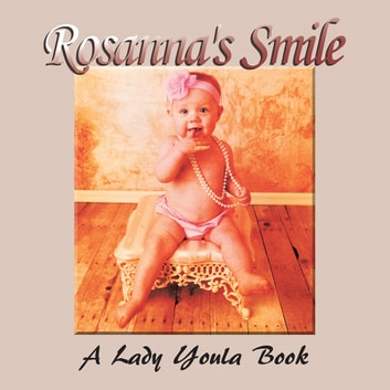 Rosanna'S Smile ebook by Lady Youla