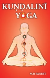 Kundalini Yoga ebook by Pandit,Sri M.P.