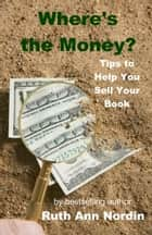 Where's the Money? ebook by Ruth Ann Nordin