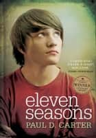 Eleven Seasons ebook by Paul D. Carter